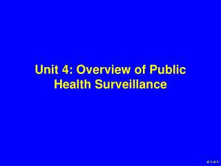 Unit 4: Overview of Public Health Surveillance