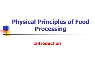 Physical Principles of Food Processing