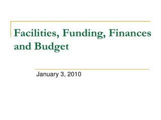 Facilities, Funding, Finances and Budget