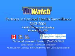 Partners in Sentinel Health Surveillance 2003-2004 TARRANT Annual Meeting February 24, 2005