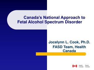 Canada's National Approach to  Fetal Alcohol Spectrum Disorder