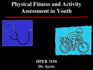 Physical Fitness and Activity Assessment in Youth