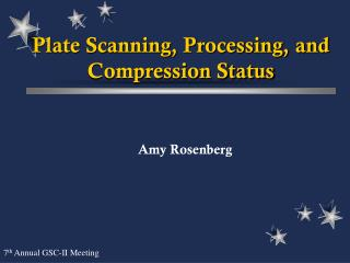 Plate Scanning, Processing, and Compression Status