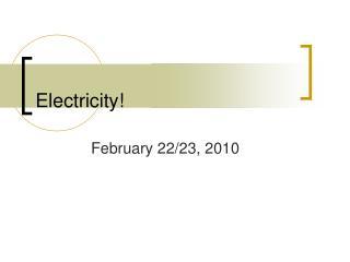 Electricity!