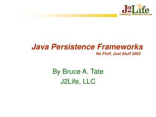 Java Persistence Frameworks No Fluff, Just Stuff 2003