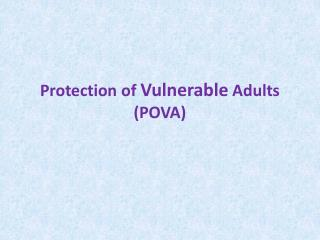 Protection of  Vulnerable  Adults (POVA)