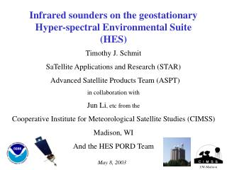 Infrared sounders on the geostationary Hyper-spectral Environmental Suite (HES)
