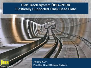 Slab Track System ÖBB–PORR  Elastically Supported Track Base Plate