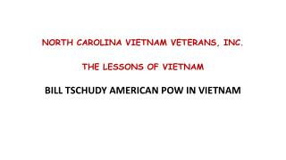 NORTH CAROLINA VIETNAM VETERANS, INC. THE LESSONS OF VIETNAM