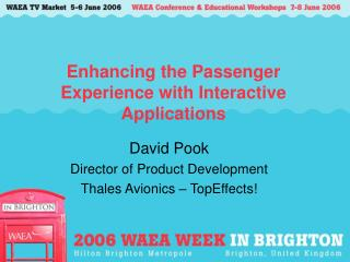 Enhancing the Passenger Experience with Interactive Applications