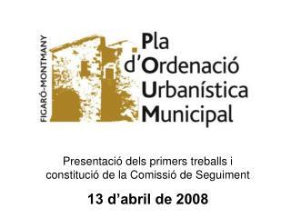 Presentaci ó dels primers treballs i           constitució de la Comissió de Seguiment