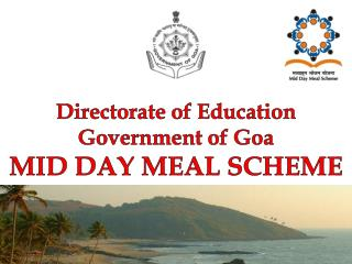 Directorate of Education Government of Goa MID DAY MEAL SCHEME