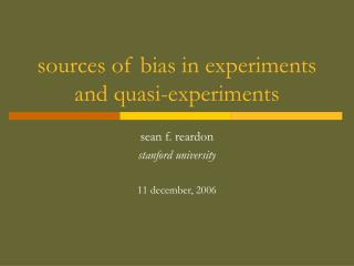 sources of bias in experiments and quasi-experiments