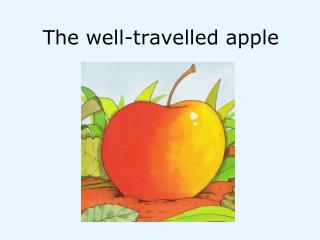 The well-travelled apple
