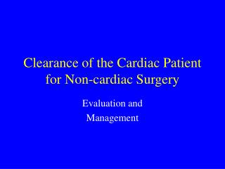 Clearance of the Cardiac Patient for Non-cardiac Surgery
