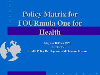 Policy Matrix for FOURmula One for Health