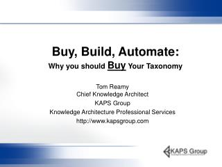 Buy, Build, Automate:  Why you should  Buy  Your Taxonomy