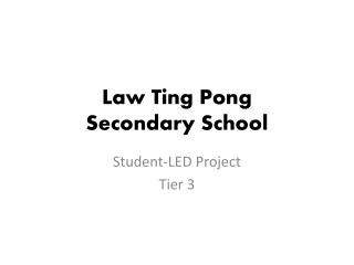 Law Ting Pong  Secondary School