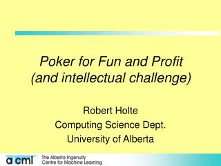 Poker for Fun and Profit (and intellectual challenge)