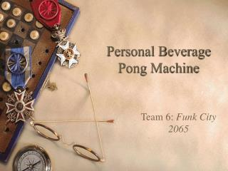 Personal Beverage Pong Machine
