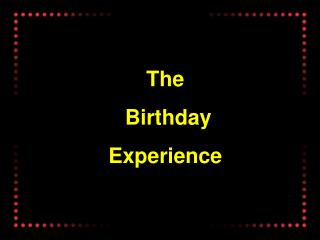 The  Birthday Experience