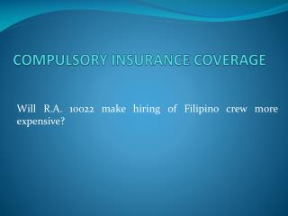 COMPULSORY INSURANCE COVERAGE