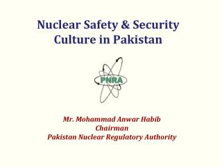 Nuclear Safety & Security Culture in Pakistan