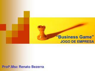 """""""Business Game""""  JOGO DE EMPRESA"""