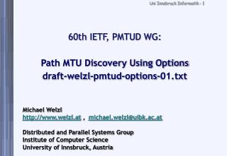 60th IETF, PMTUD WG: Path MTU Discovery Using Options draft-welzl-pmtud-options-01.txt