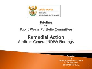 Briefing  to  Public Works Portfolio Committee Remedial Action  Auditor-General NDPW Findings