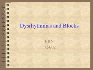 Dysrhythmias and Blocks