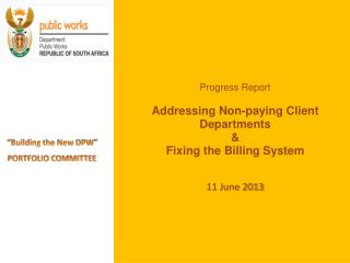 Progress Report Addressing Non-paying Client Departments  & Fixing the Billing System 11 June 2013