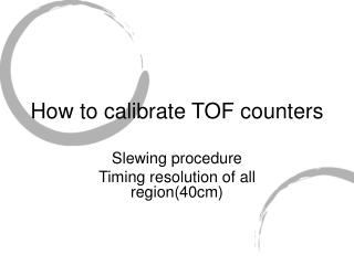 How to calibrate TOF counters