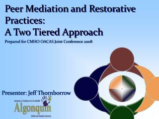 Peer Mediation and Restorative Practices: A Two Tiered Approach