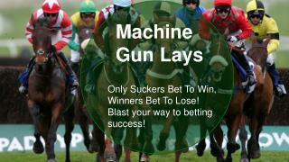 Machine Gun Lays