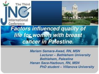 Factors influenced quality of life for women with breast cancer in Palestine.