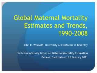 Global Maternal Mortality Estimates and Trends, 1990-2008