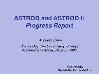 ASTROD and ASTROD I: Progress Report
