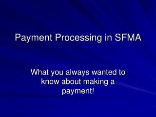 Payment Processing in SFMA