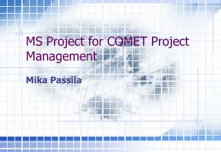 MS Project for COMET Project Management