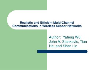 Realistic and Efficient Multi-Channel Communications in Wireless Sensor Networks