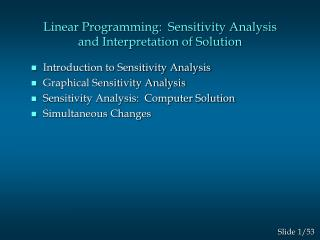 Linear Programming:  Sensitivity Analysis  and Interpretation of Solution