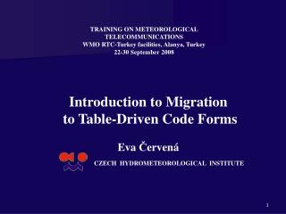 Introduction to Migration  to Table-Driven Code Forms Eva  Č ervená