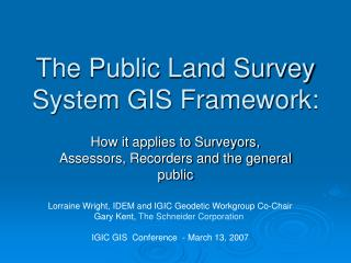 The Public Land Survey System GIS Framework: