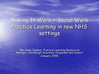 Making It Work - Social Work Practice Learning in new NHS settings