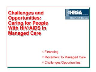 Challenges and Opportunities:  Caring for People With HIV/AIDS in Managed Care