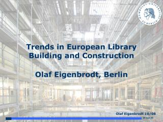 Trends in European Library Building and Construction