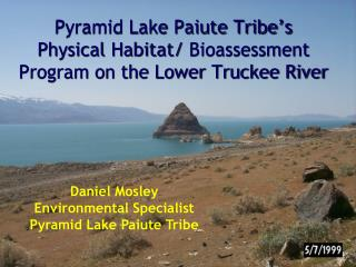 Pyramid Lake Paiute Tribe's  Physical Habitat/  Bioassessment  Program on the Lower Truckee River