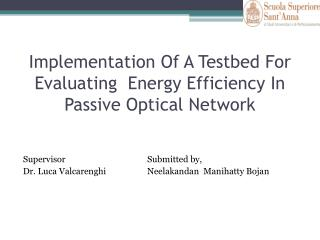 Implementation Of A Testbed For Evaluating  Energy Efficiency In Passive Optical Network