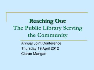 Reaching Out : The Public Library Serving the Community